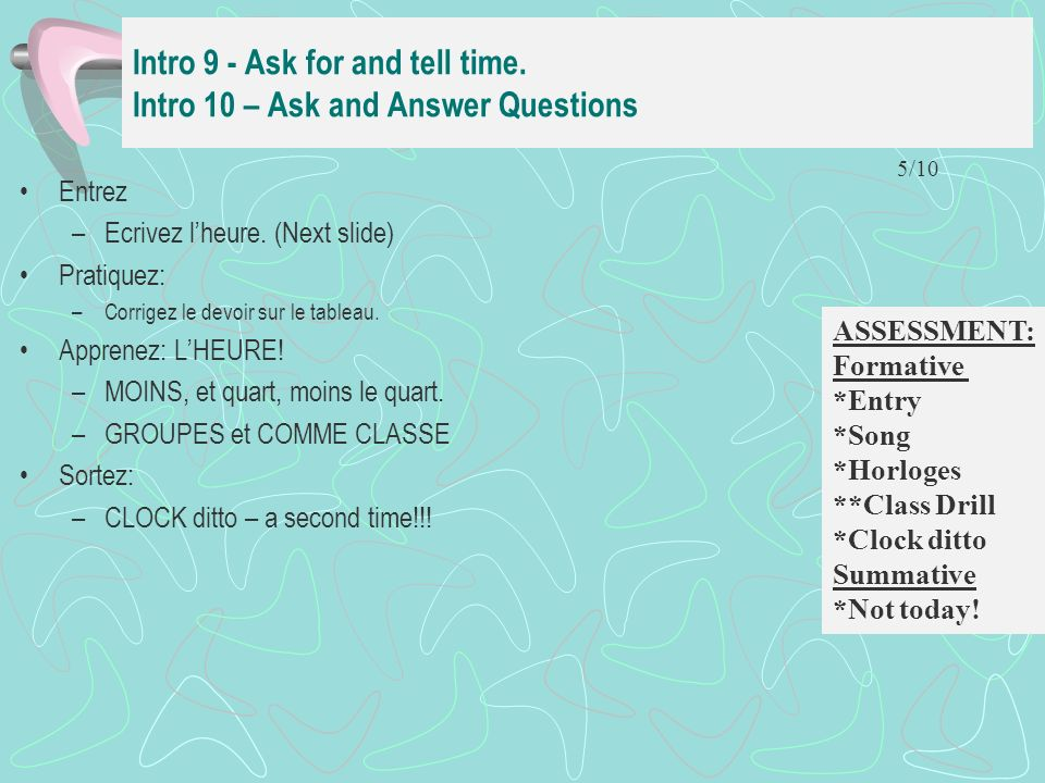 Intro 9 - Ask for and tell time. Intro 10 – Ask and Answer Questions