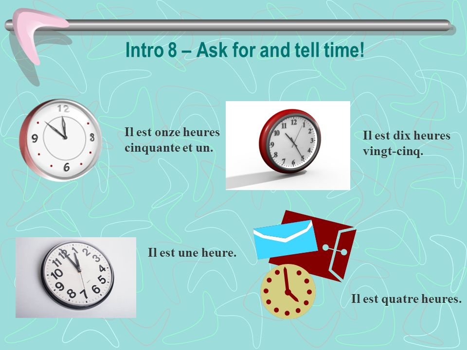Intro 8 – Ask for and tell time!