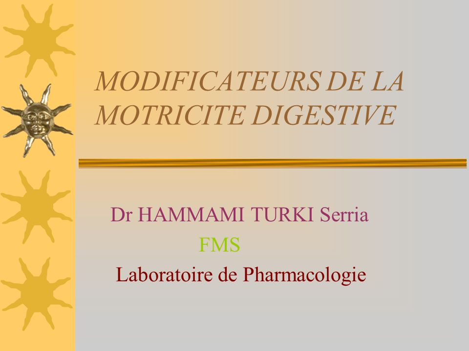 MODIFICATEURS DE LA MOTRICITE DIGESTIVE