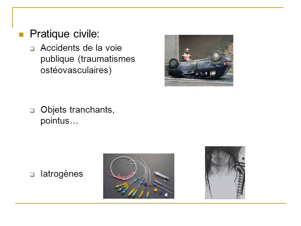 Pratique civile: Accidents de la voie publique (traumatismes ostéovasculaires) Objets tranchants, pointus…