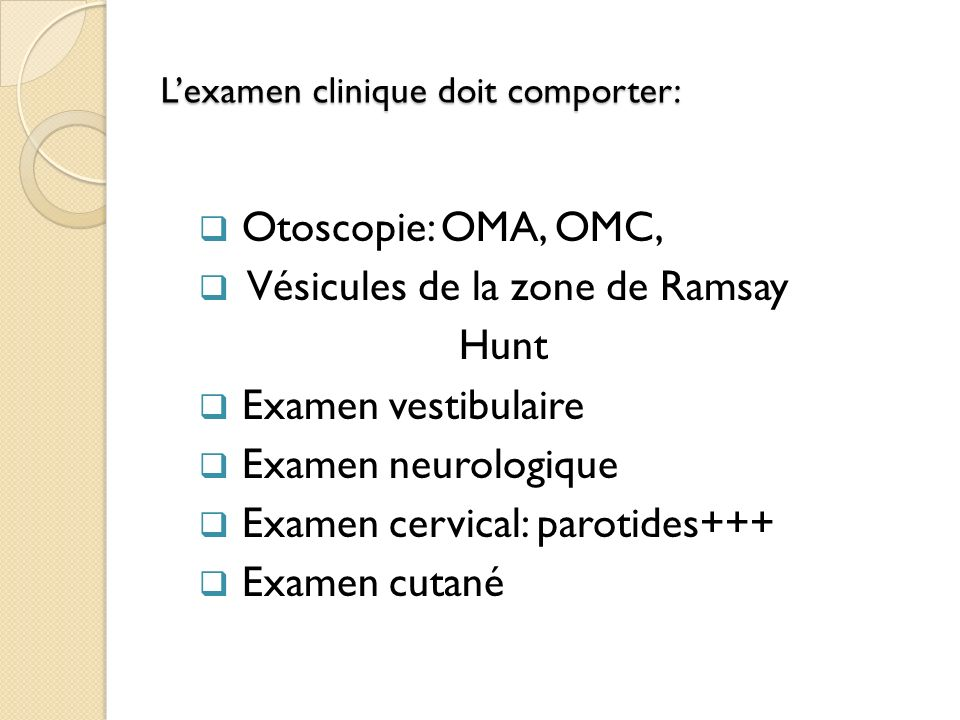 L'examen clinique doit comporter: