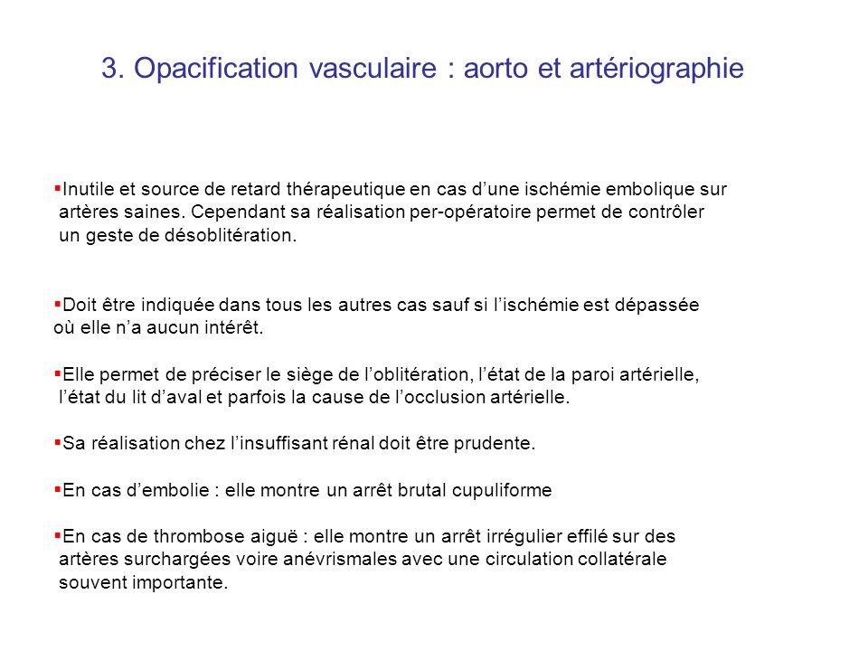 Opacification vasculaire : aorto et artériographie