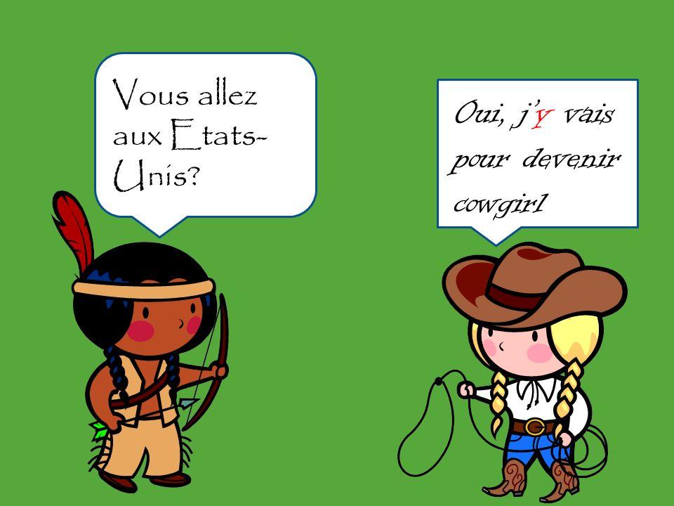 Oui, j'y vais pour devenir cowgirl