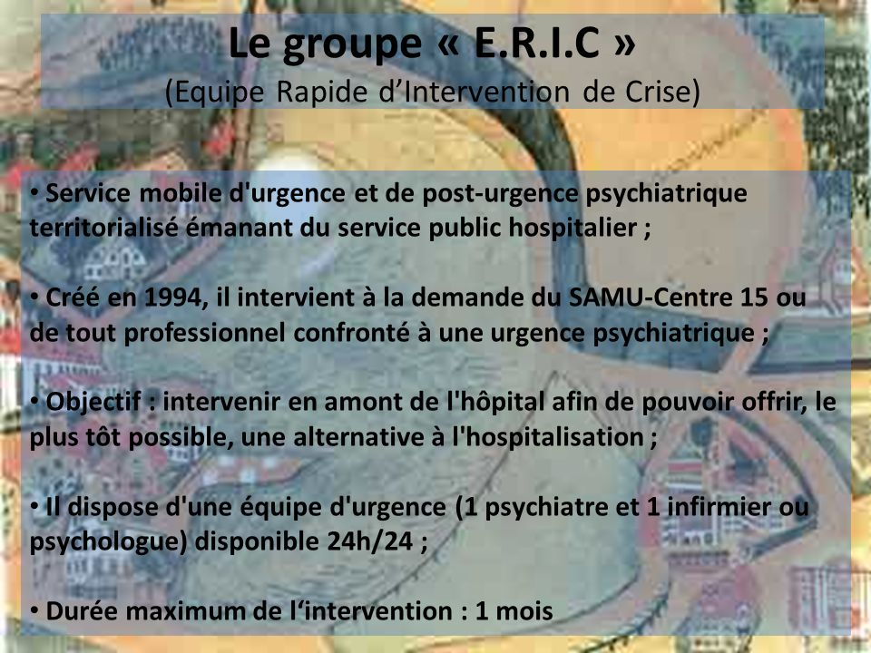 Le groupe « E.R.I.C » (Equipe Rapide d'Intervention de Crise)