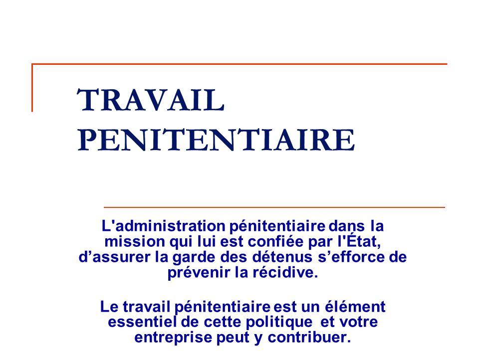 TRAVAIL PENITENTIAIRE