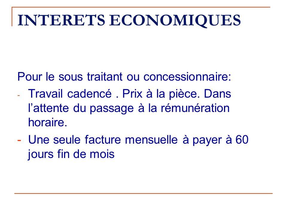 INTERETS ECONOMIQUES Pour le sous traitant ou concessionnaire: