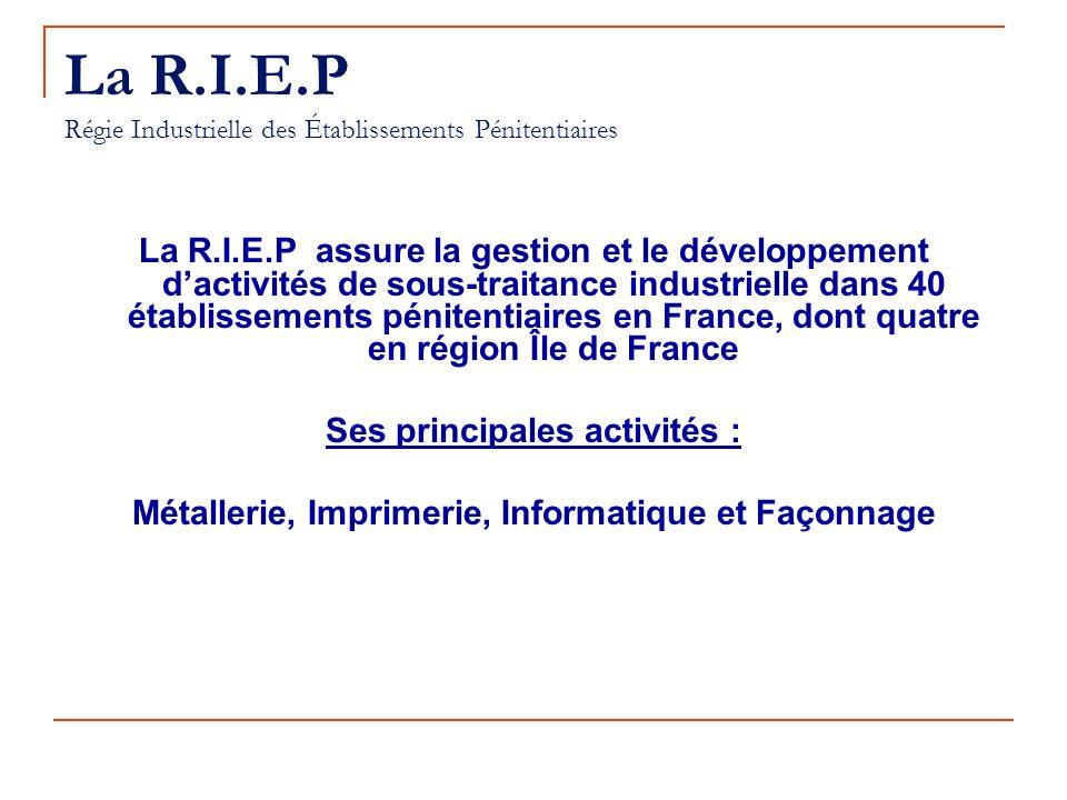 La R.I.E.P Régie Industrielle des Établissements Pénitentiaires