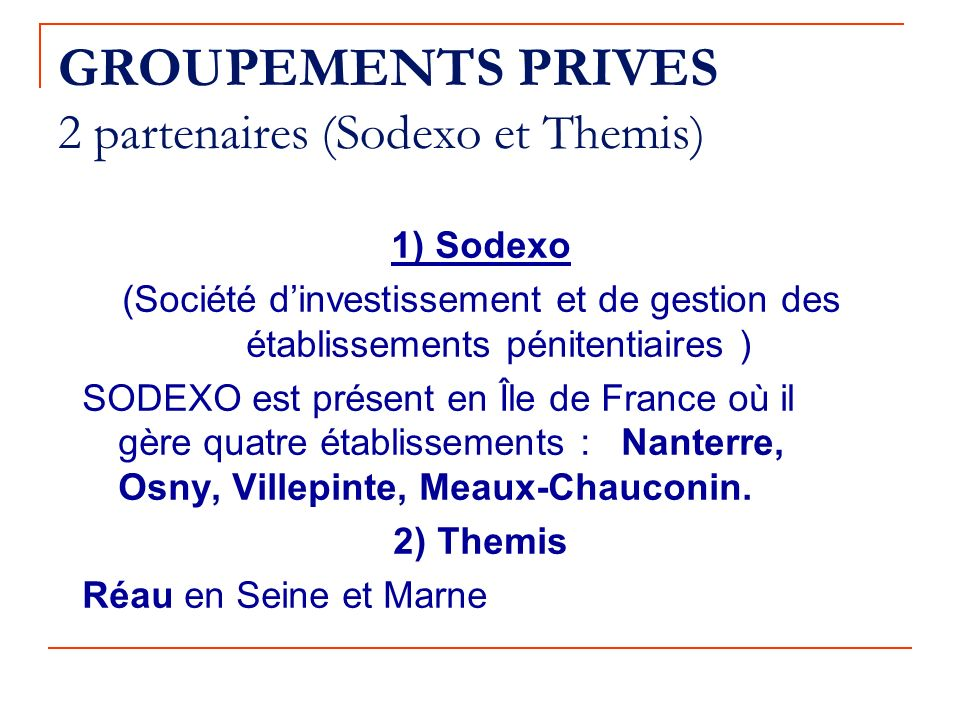 GROUPEMENTS PRIVES 2 partenaires (Sodexo et Themis)