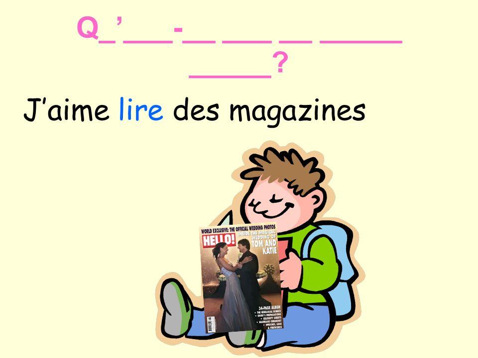 J'aime lire des magazines