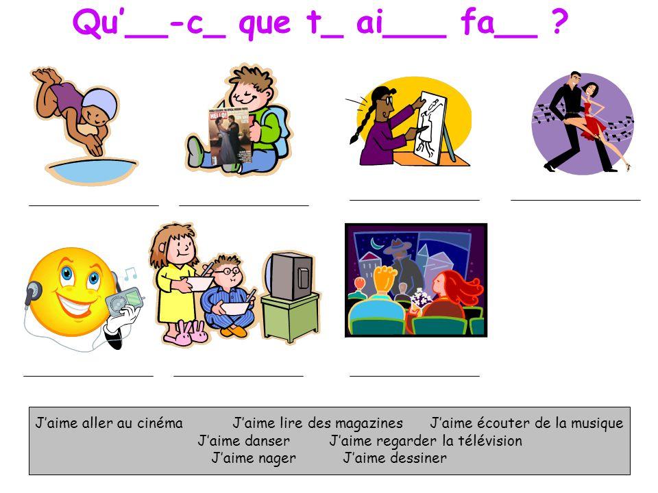Qu'__-c_ que t_ ai___ fa__