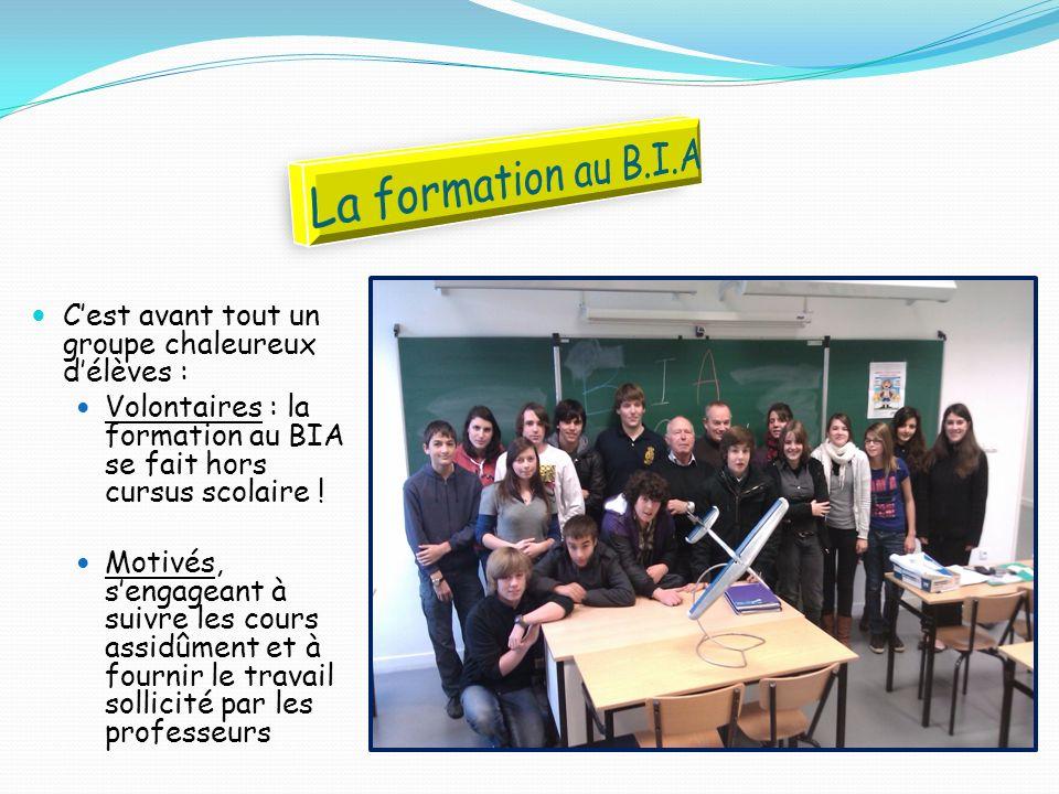 La formation au B.I.A C'est avant tout un groupe chaleureux d'élèves :