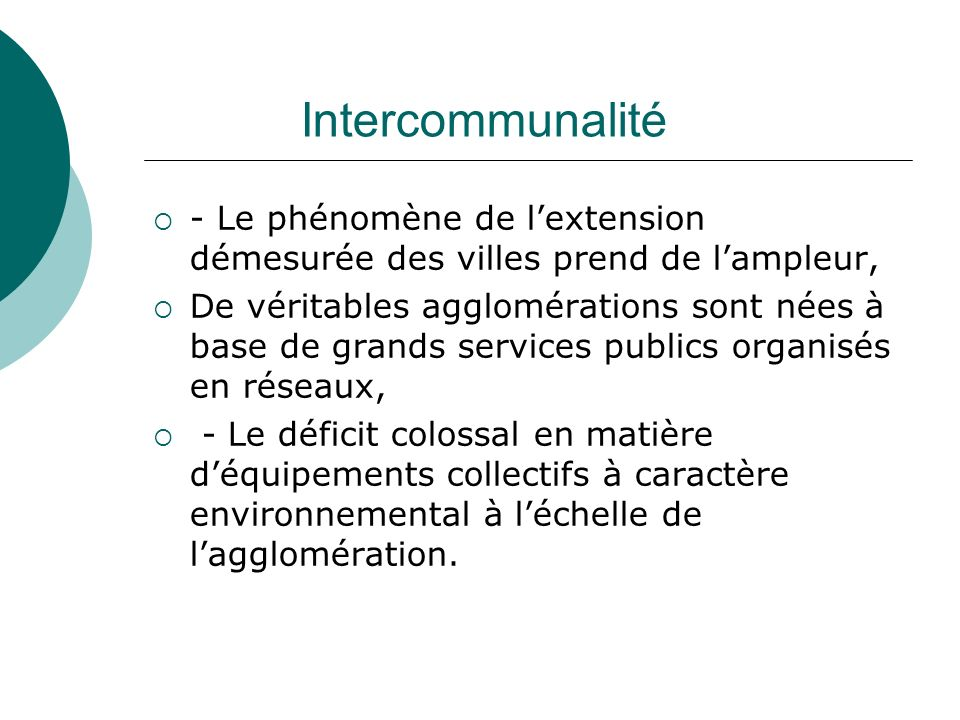 Intercommunalité- Le phénomène de l'extension démesurée des villes prend de l'ampleur,
