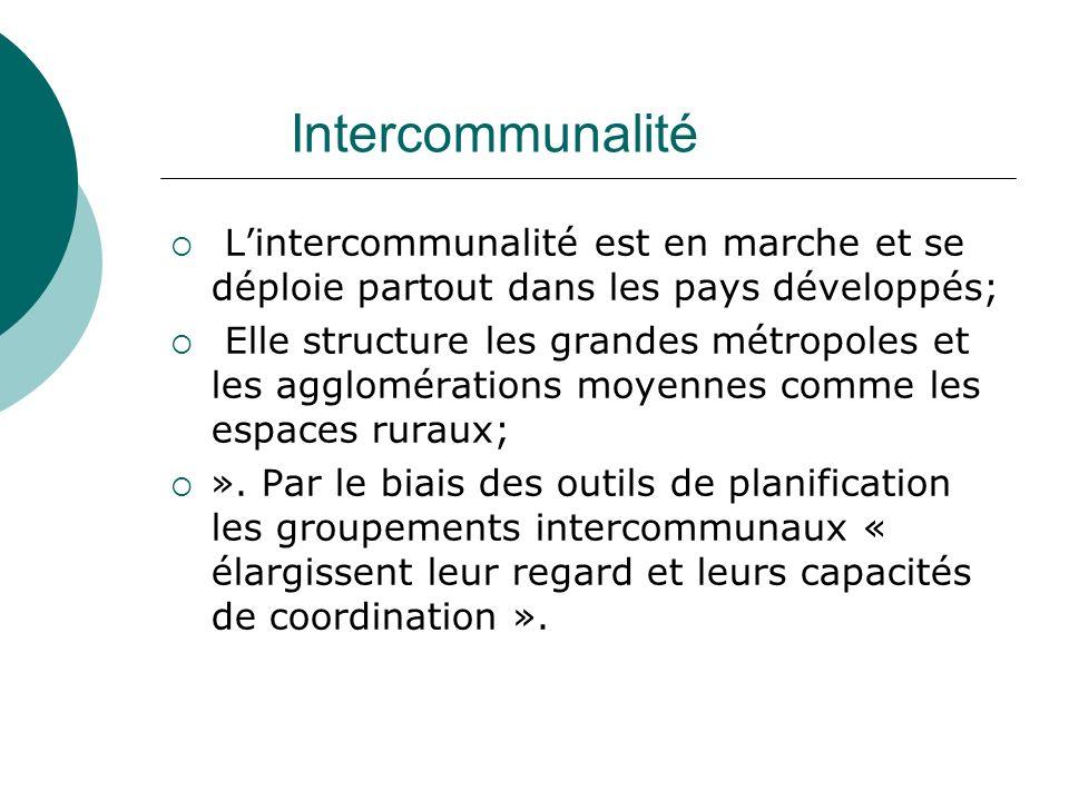 Intercommunalité L'intercommunalité est en marche et se déploie partout dans les pays développés;
