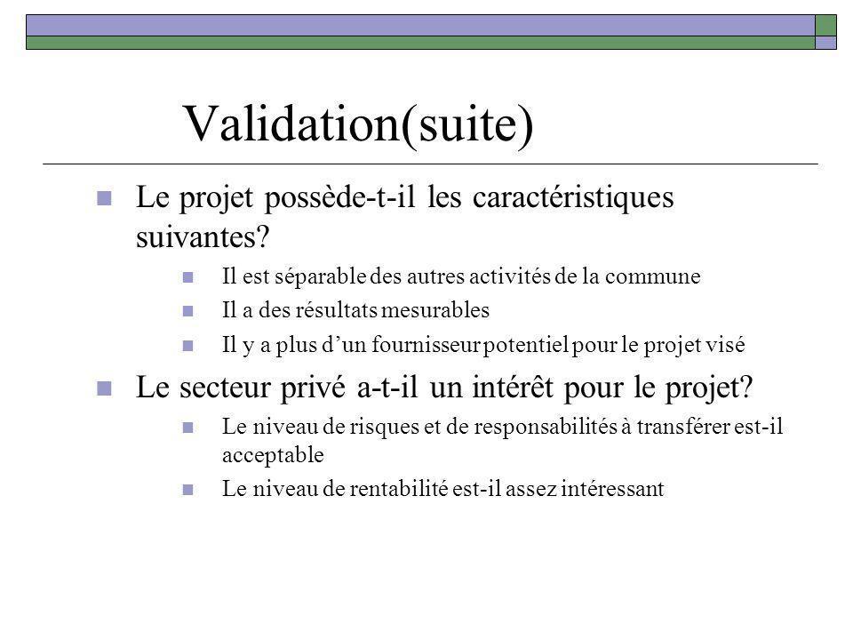 Validation(suite) Le projet possède-t-il les caractéristiques suivantes Il est séparable des autres activités de la commune.