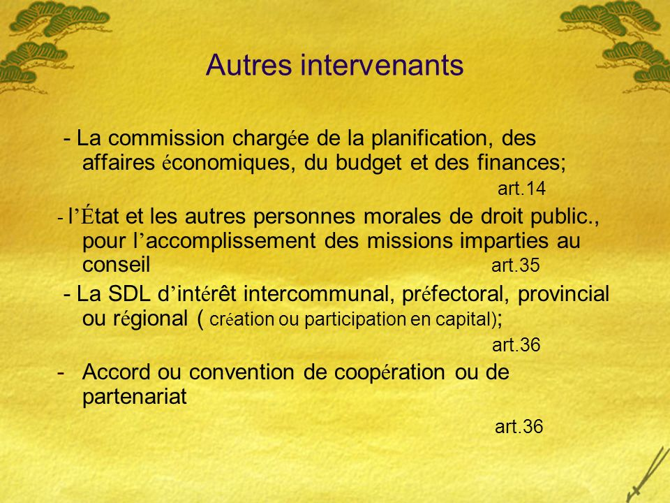 Autres intervenants - La commission chargée de la planification, des affaires économiques, du budget et des finances;