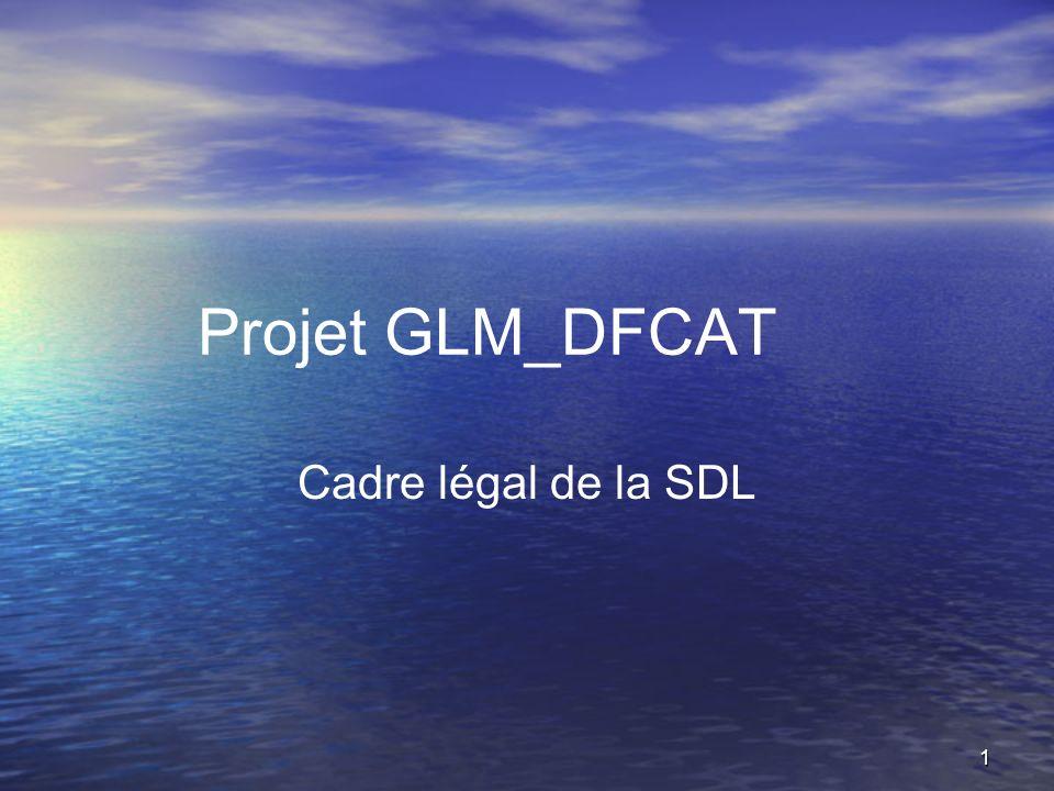 Projet GLM_DFCAT Cadre légal de la SDL
