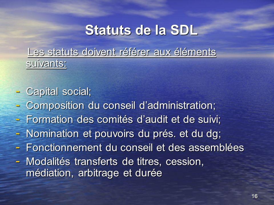 Statuts de la SDL Les statuts doivent référer aux éléments suivants: