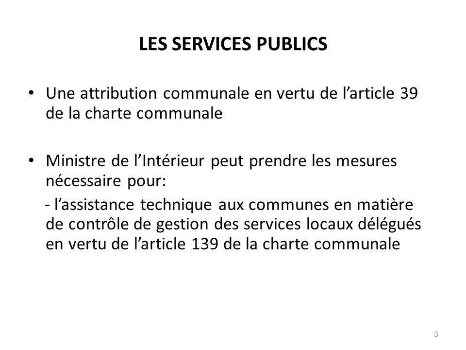 LES SERVICES PUBLICS Une attribution communale en vertu de l'article 39 de la charte communale.