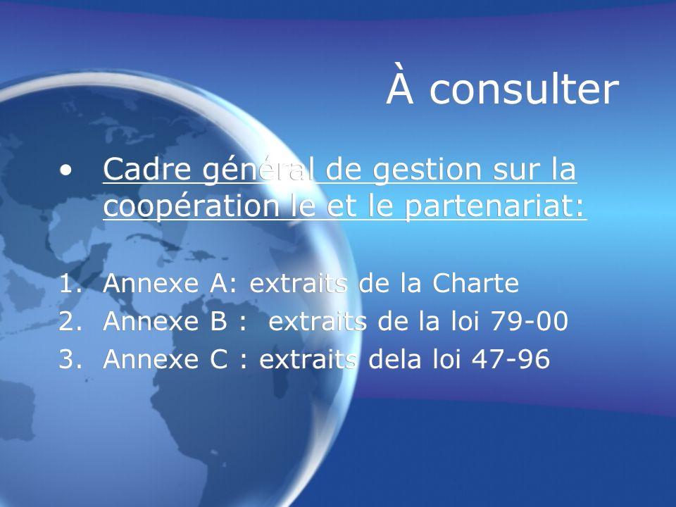 À consulter Cadre général de gestion sur la coopération le et le partenariat: Annexe A: extraits de la Charte.