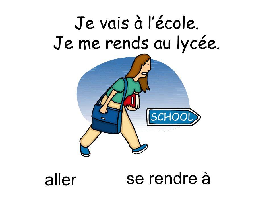 Je vais à l'école. Je me rends au lycée.
