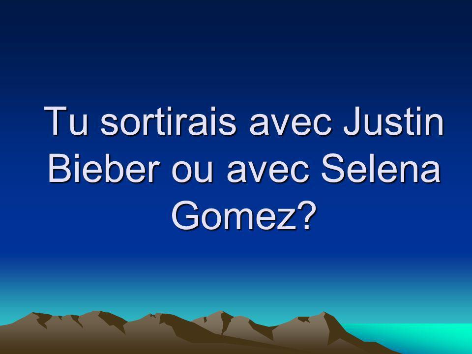 Tu sortirais avec Justin Bieber ou avec Selena Gomez