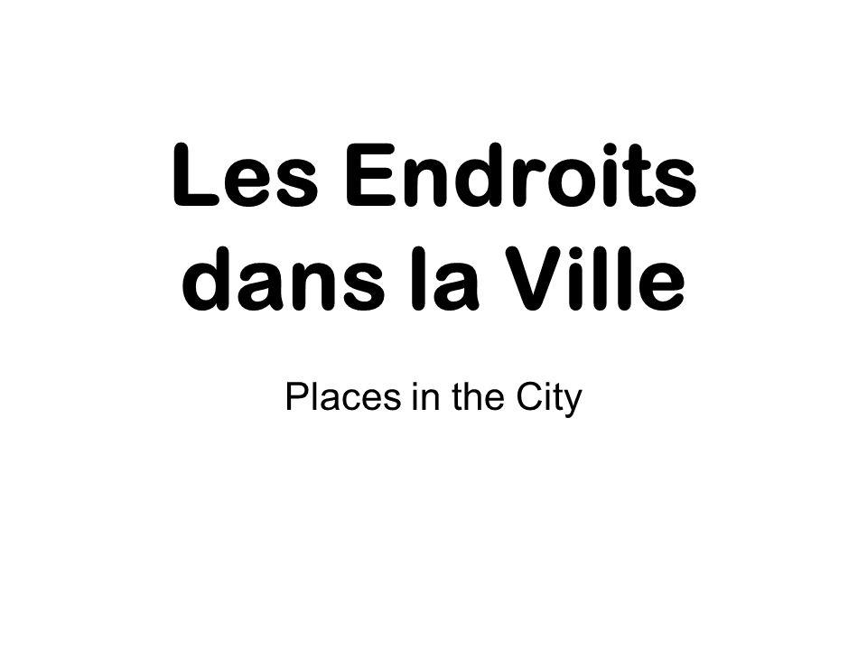 Les Endroits dans la Ville