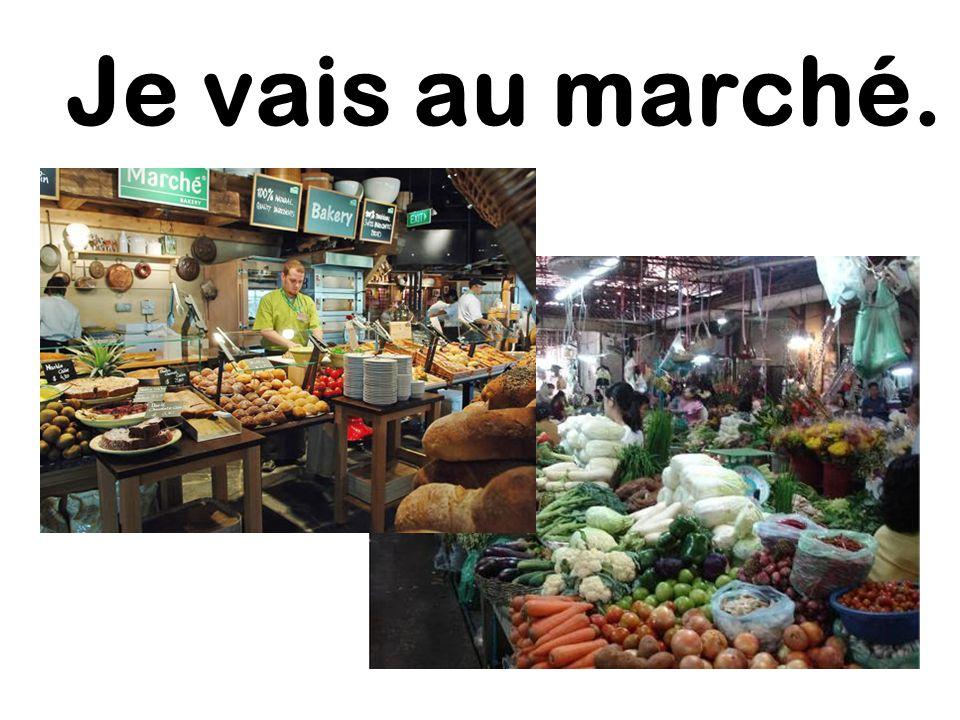Je vais au marché.
