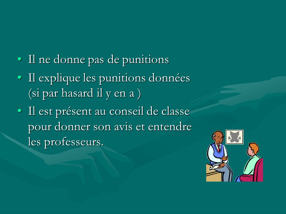 Il ne donne pas de punitions