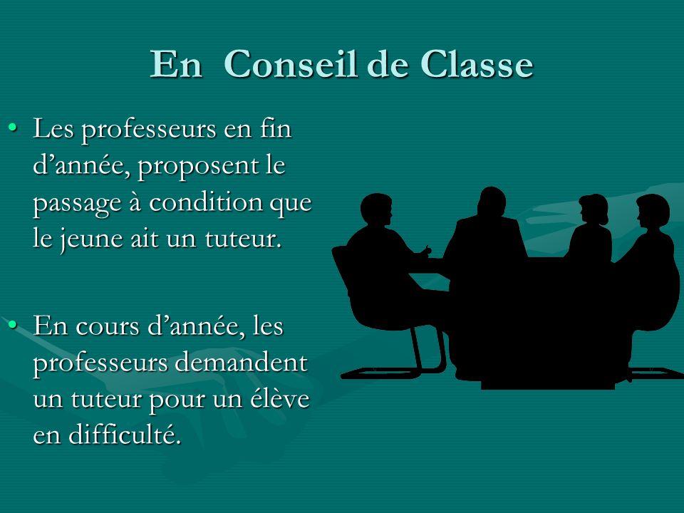 En Conseil de Classe Les professeurs en fin d'année, proposent le passage à condition que le jeune ait un tuteur.