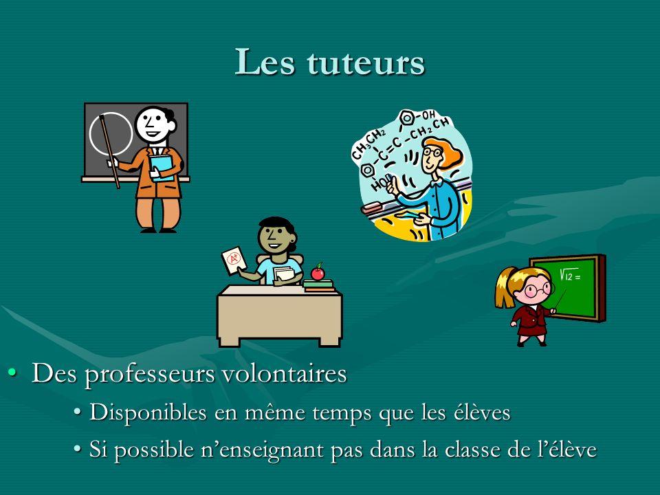 Les tuteurs Des professeurs volontaires
