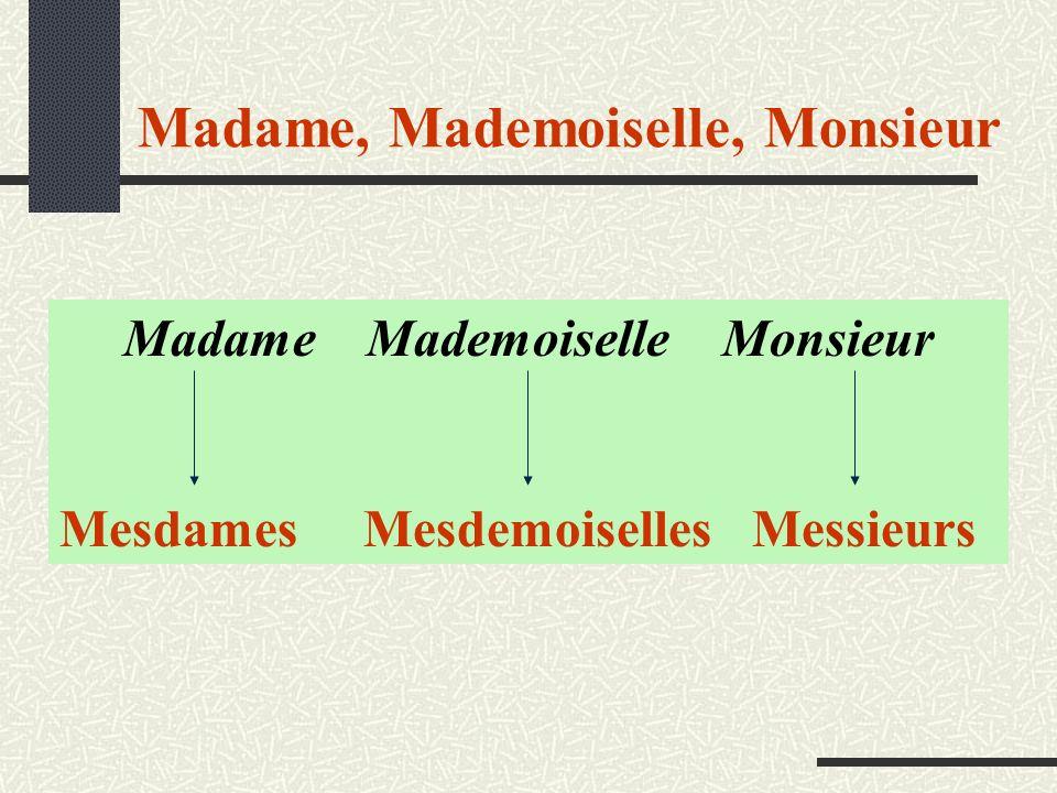 Madame, Mademoiselle, Monsieur