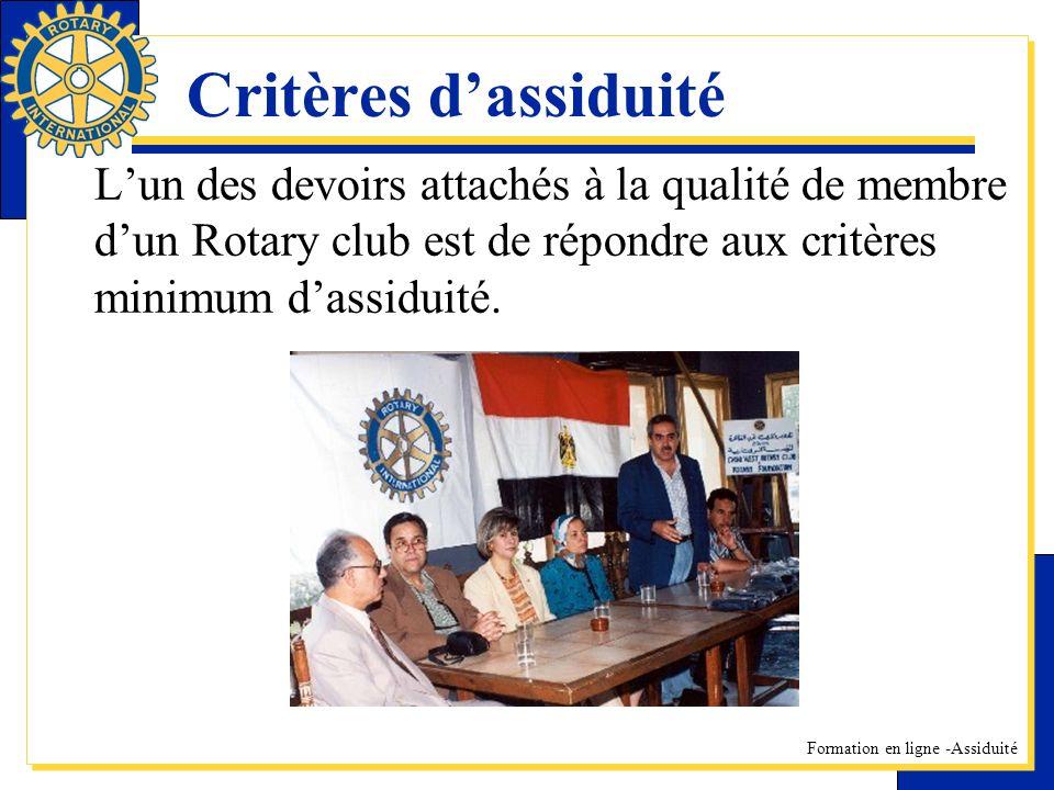 Critères d'assiduité L'un des devoirs attachés à la qualité de membre d'un Rotary club est de répondre aux critères minimum d'assiduité.