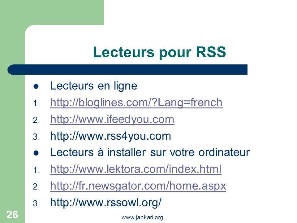 Lecteurs pour RSS Lecteurs en ligne http://bloglines.com/ Lang=french