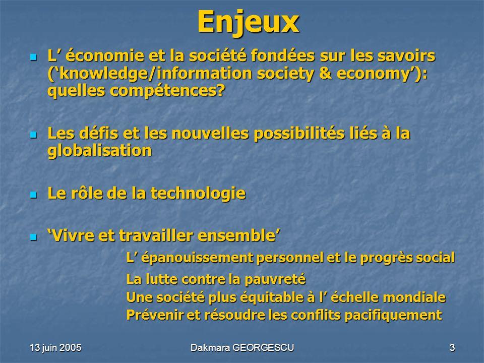 Enjeux L' économie et la société fondées sur les savoirs ('knowledge/information society & economy'): quelles compétences