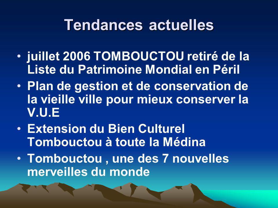 Tendances actuelles juillet 2006 TOMBOUCTOU retiré de la Liste du Patrimoine Mondial en Péril.