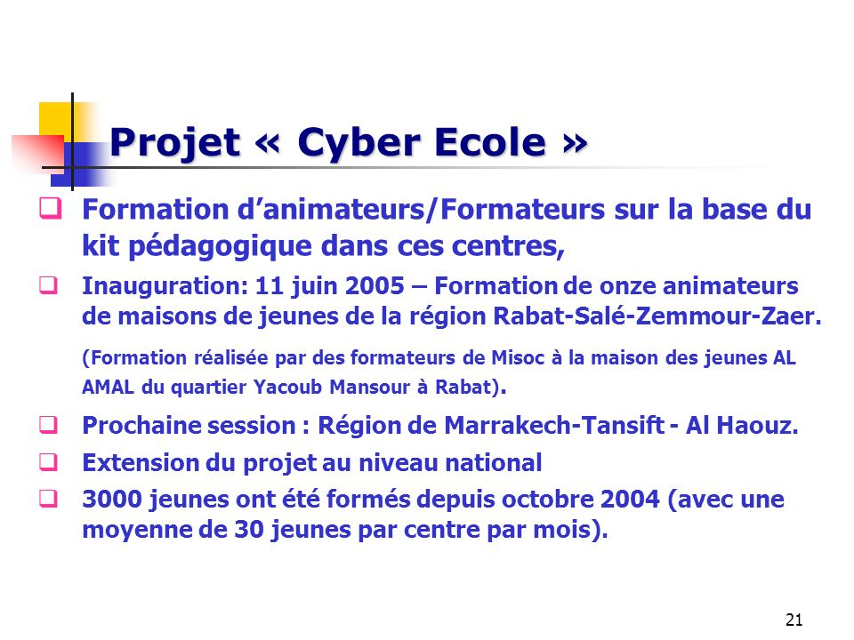 Projet « Cyber Ecole »Formation d'animateurs/Formateurs sur la base du kit pédagogique dans ces centres,