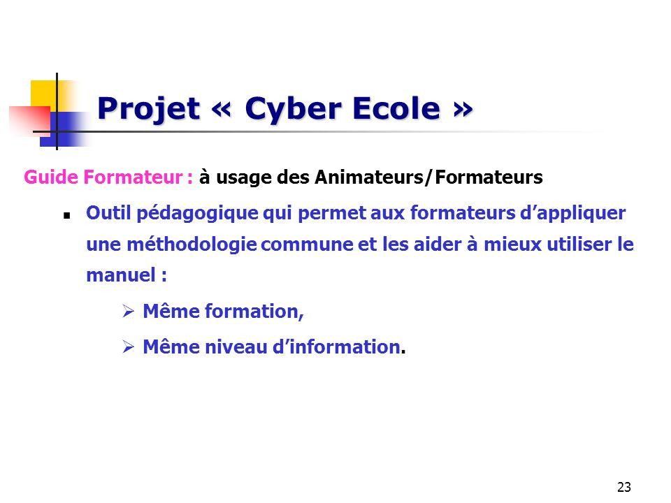 Projet « Cyber Ecole » Guide Formateur : à usage des Animateurs/Formateurs.
