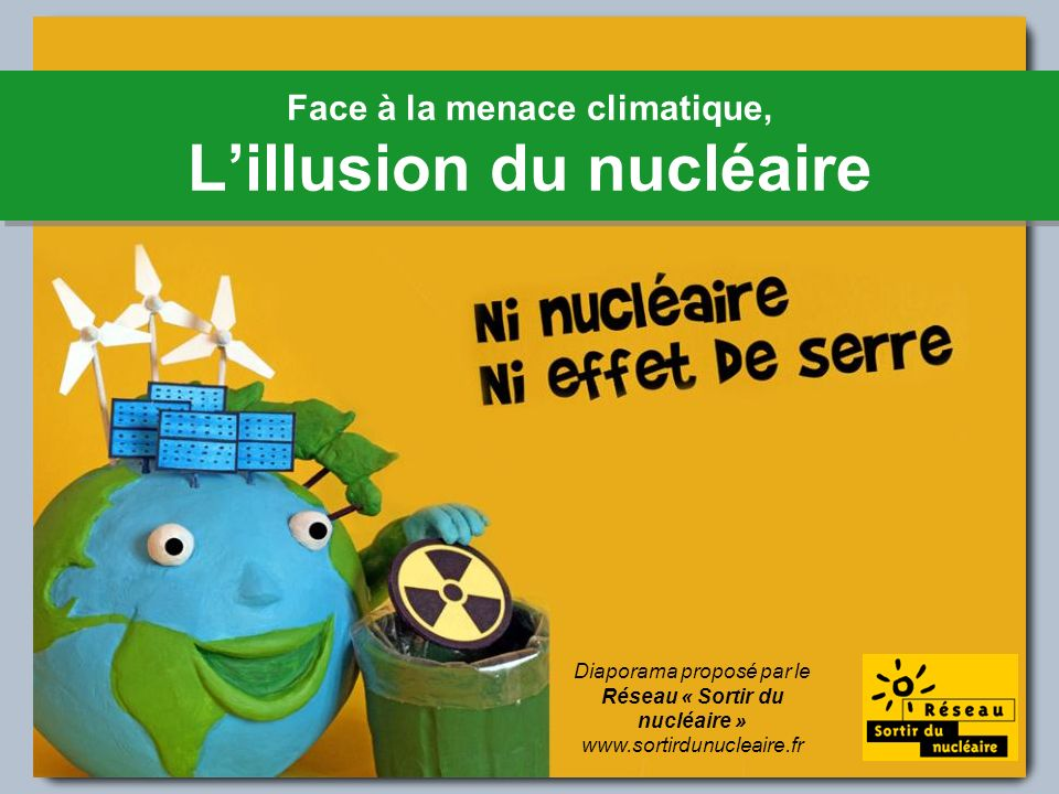 Face à la menace climatique, L'illusion du nucléaire