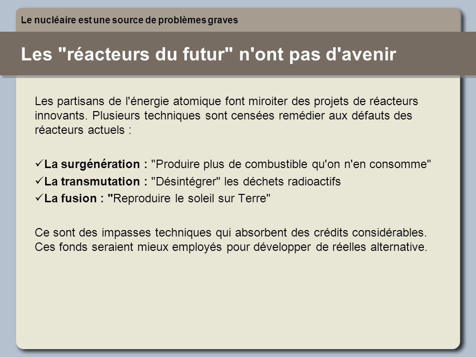 Les réacteurs du futur n ont pas d avenir