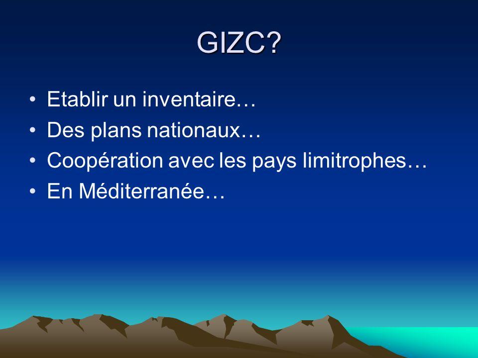 GIZC Etablir un inventaire… Des plans nationaux…