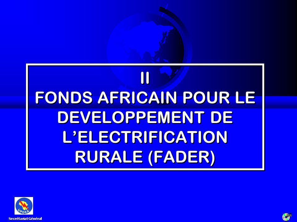 II FONDS AFRICAIN POUR LE DEVELOPPEMENT DE L'ELECTRIFICATION RURALE (FADER)