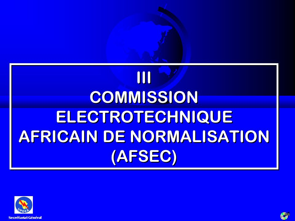 III COMMISSION ELECTROTECHNIQUE AFRICAIN DE NORMALISATION (AFSEC)