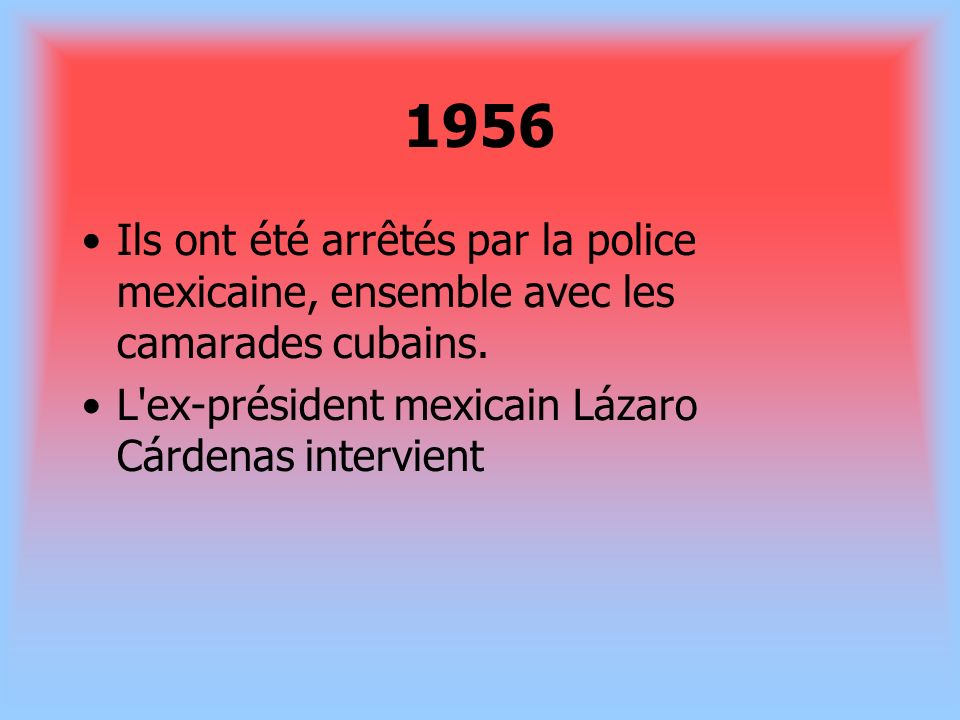 1956 Ils ont été arrêtés par la police mexicaine, ensemble avec les camarades cubains.