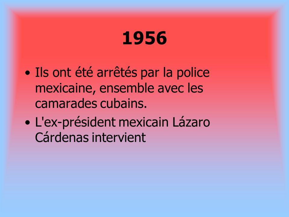 1956Ils ont été arrêtés par la police mexicaine, ensemble avec les camarades cubains.