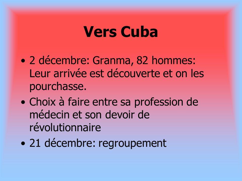 Vers Cuba2 décembre: Granma, 82 hommes: Leur arrivée est découverte et on les pourchasse.