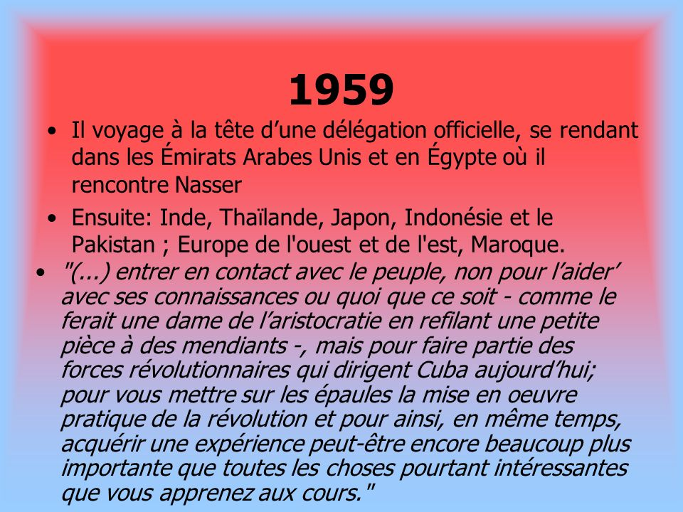 1959 Il voyage à la tête d'une délégation officielle, se rendant dans les Émirats Arabes Unis et en Égypte où il rencontre Nasser.