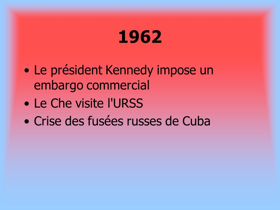 1962 Le président Kennedy impose un embargo commercial