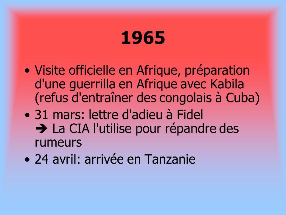1965Visite officielle en Afrique, préparation d une guerrilla en Afrique avec Kabila (refus d entraîner des congolais à Cuba)