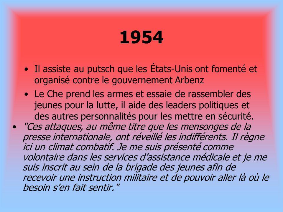 1954Il assiste au putsch que les États-Unis ont fomenté et organisé contre le gouvernement Arbenz.