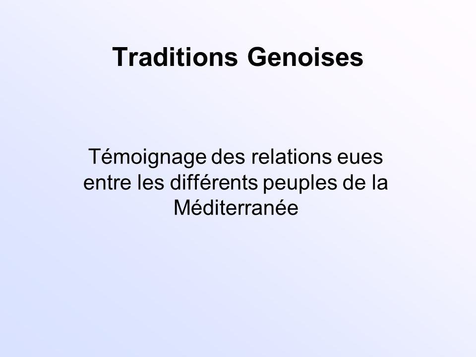 Traditions Genoises Témoignage des relations eues entre les différents peuples de la Méditerranée